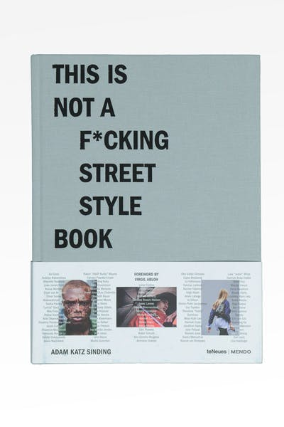 This Is Not A F*cking Street Style Book By Adam Katz Sinding